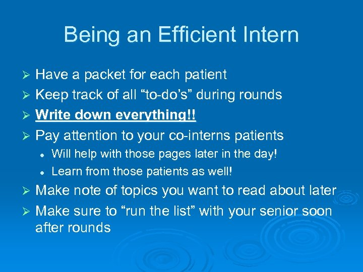 Being an Efficient Intern Have a packet for each patient Ø Keep track of