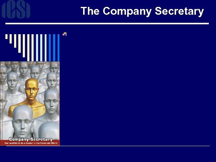 The Company Secretary