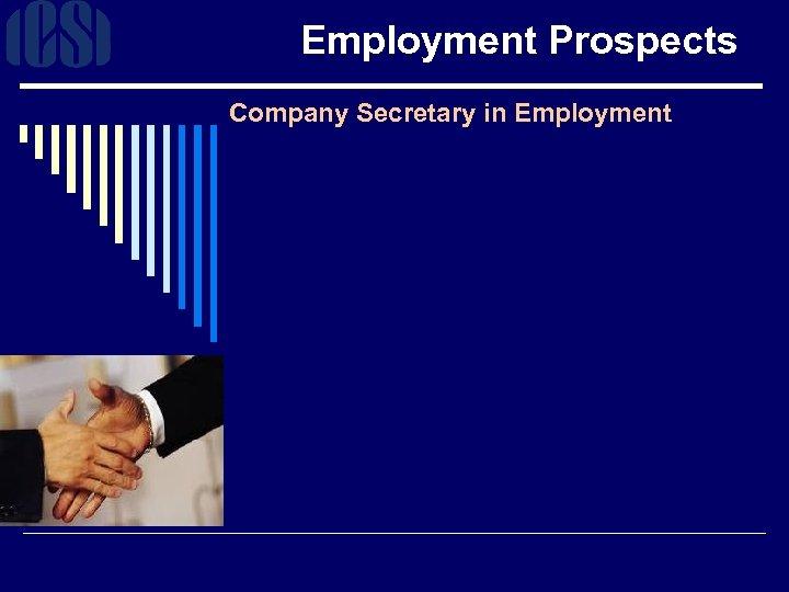 Employment Prospects Company Secretary in Employment