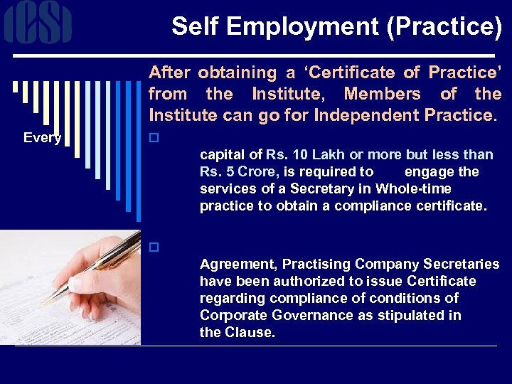 Self Employment (Practice) After obtaining a 'Certificate of Practice' from the Institute, Members of