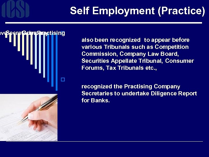Self Employment (Practice) ave Secretaries Company Practising o also been recognized to appear before