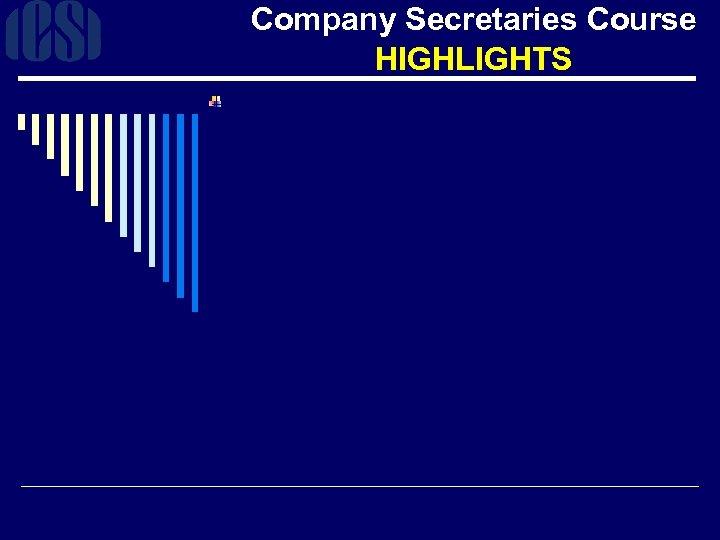 Company Secretaries Course HIGHLIGHTS