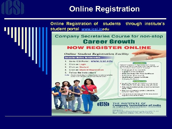 Online Registration of students through institute's student portal www. icsi. inedu
