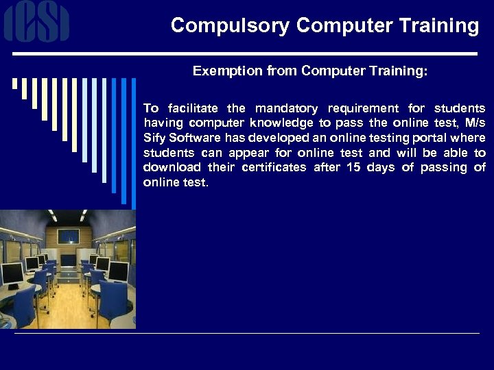 Compulsory Computer Training Exemption from Computer Training: To facilitate the mandatory requirement for students
