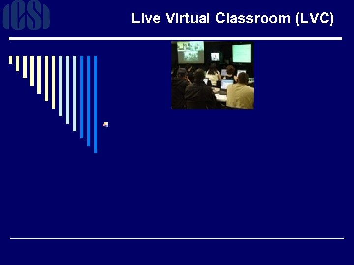 Live Virtual Classroom (LVC)