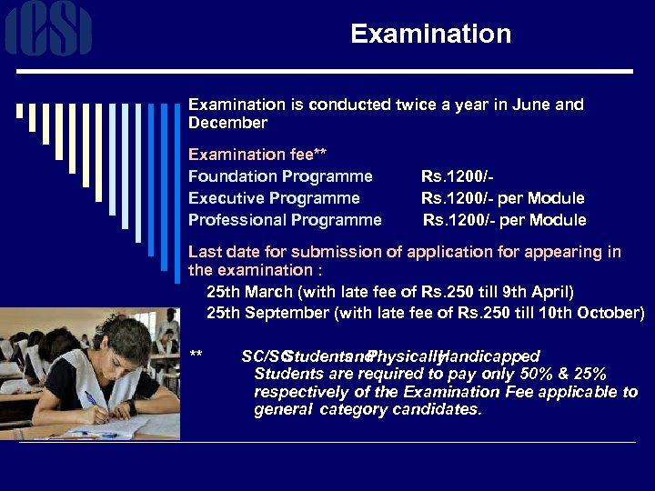 Examination is conducted twice a year in June and December Examination fee** Foundation Programme