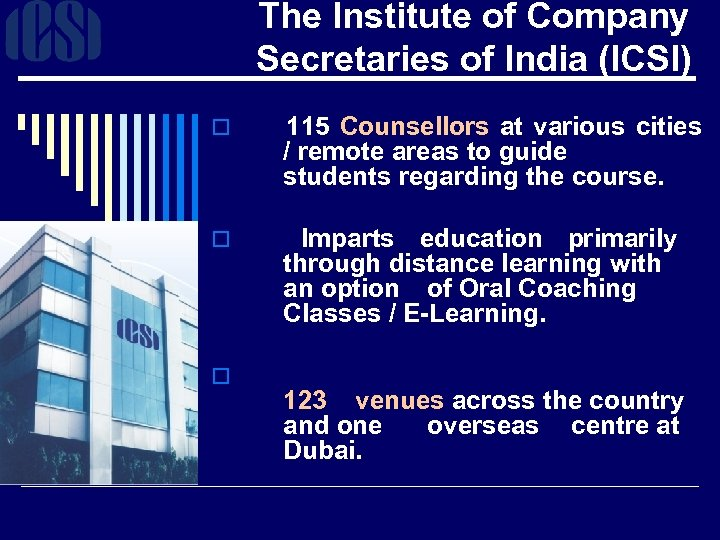 The Institute of Company Secretaries of India (ICSI) o 115 Counsellors at various cities