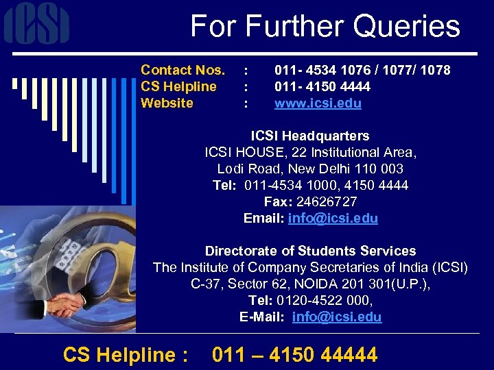 For Further Queries Contact Nos. CS Helpline Website : 011 - 4534 1076 /