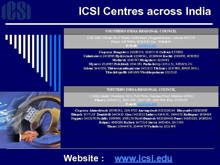 ICSI Centres across India SOUTHERN INDIA REGIONAL COUNCIL ICSI-SIRC House, No. 9 Wheat Crofts