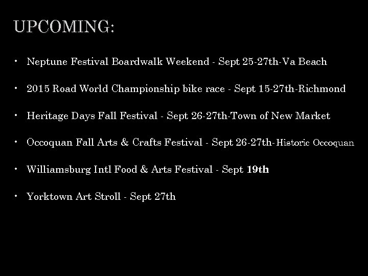 UPCOMING: • Neptune Festival Boardwalk Weekend - Sept 25 -27 th-Va Beach • 2015