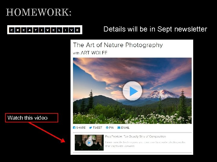 HOMEWORK: Details will be in Sept newsletter Watch this video