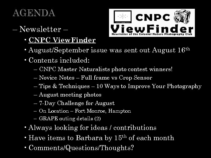 AGENDA – Newsletter – • CNPC View. Finder • August/September issue was sent out