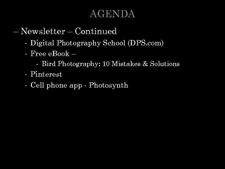AGENDA – Newsletter – Continued - Digital Photography School (DPS. com) - Free e.