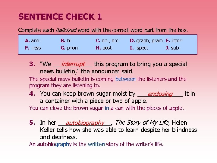 SENTENCE CHECK 1 Complete each italicized word with the correct word part from the
