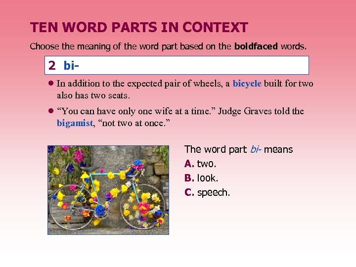 TEN WORD PARTS IN CONTEXT Choose the meaning of the word part based on