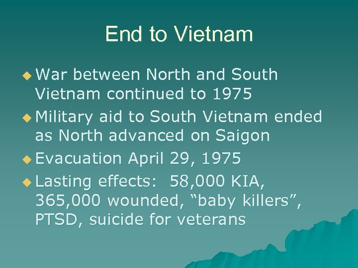 End to Vietnam u War between North and South Vietnam continued to 1975 u
