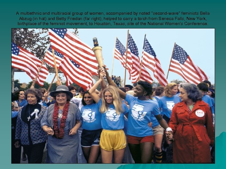 """A multiethnic and multiracial group of women, accompanied by noted """"second-wave"""" feminists Bella Abzug"""