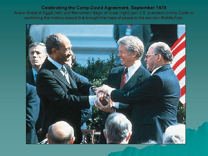 Celebrating the Camp David Agreement, September 1978 Anwar Sadat of Egypt (left) and Menachem