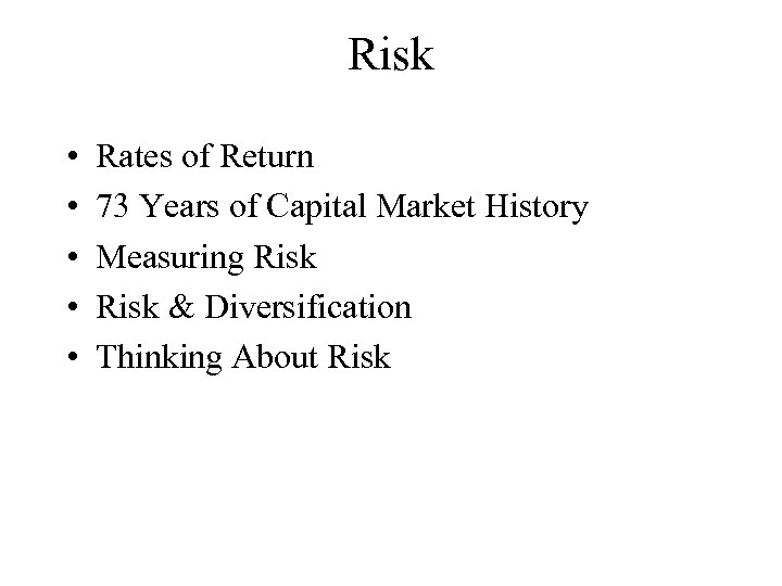Risk • • • Rates of Return 73 Years of Capital Market History Measuring