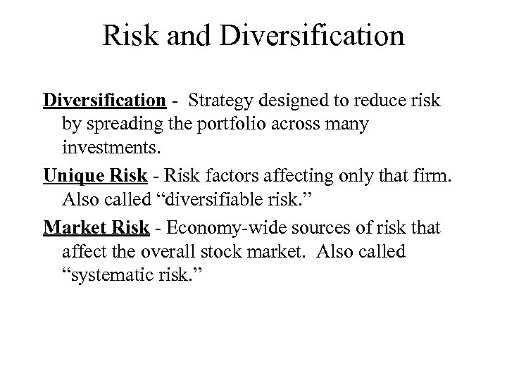 Risk and Diversification - Strategy designed to reduce risk by spreading the portfolio across