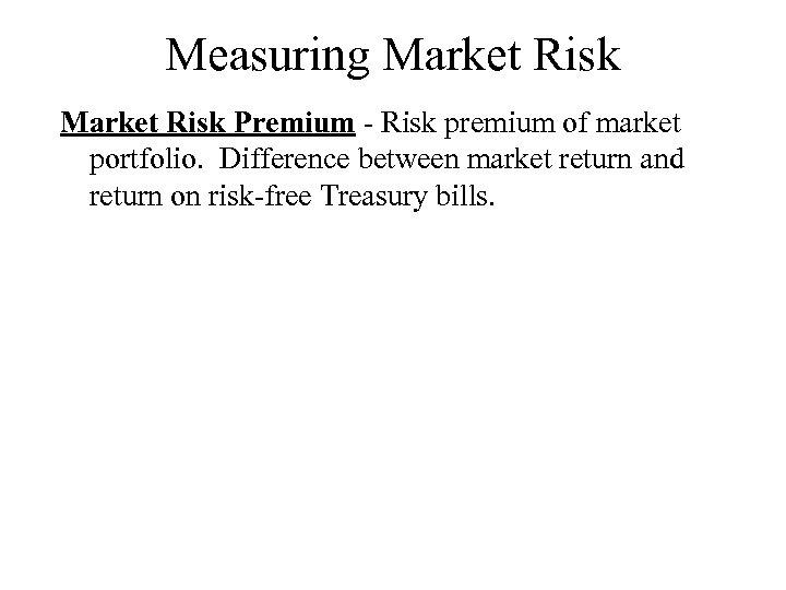Measuring Market Risk Premium - Risk premium of market portfolio. Difference between market return