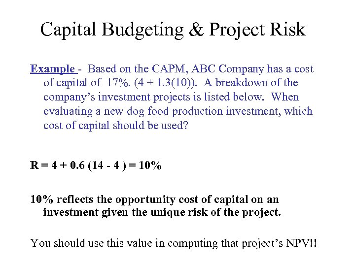 Capital Budgeting & Project Risk Example - Based on the CAPM, ABC Company has