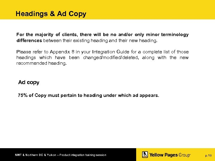 Headings & Ad Copy For the majority of clients, there will be no and/or
