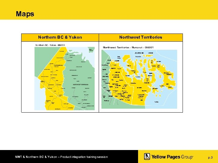 Maps Northern BC & Yukon NWT & Northern BC & Yukon – Product integration