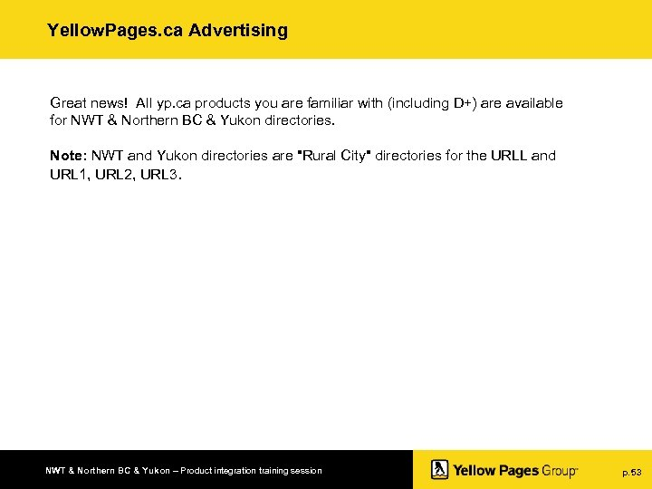 Yellow. Pages. ca Advertising Great news! All yp. ca products you are familiar with
