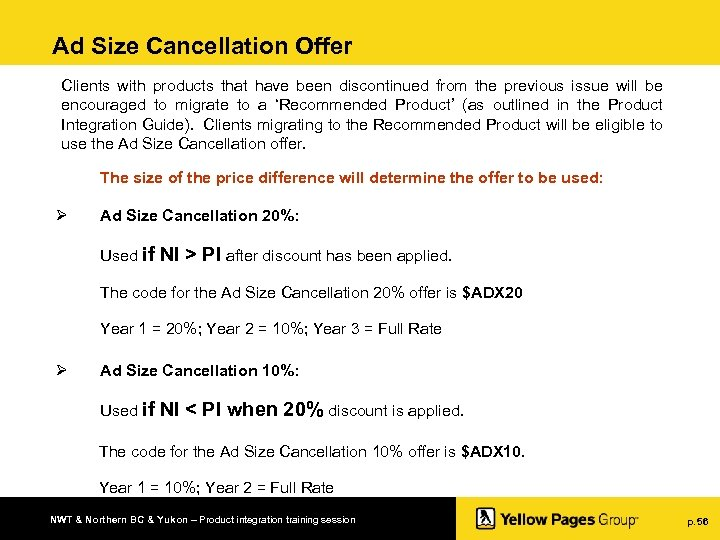 Ad Size Cancellation Offer Clients with products that have been discontinued from the previous
