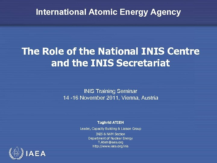 International Atomic Energy Agency The Role of the National INIS Centre and the INIS
