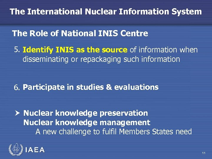 The International Nuclear Information System The Role of National INIS Centre 5. Identify INIS