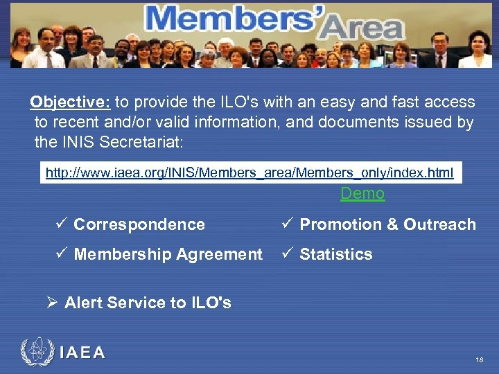 The International Nuclear Information System Objective: to provide the ILO's with an easy and