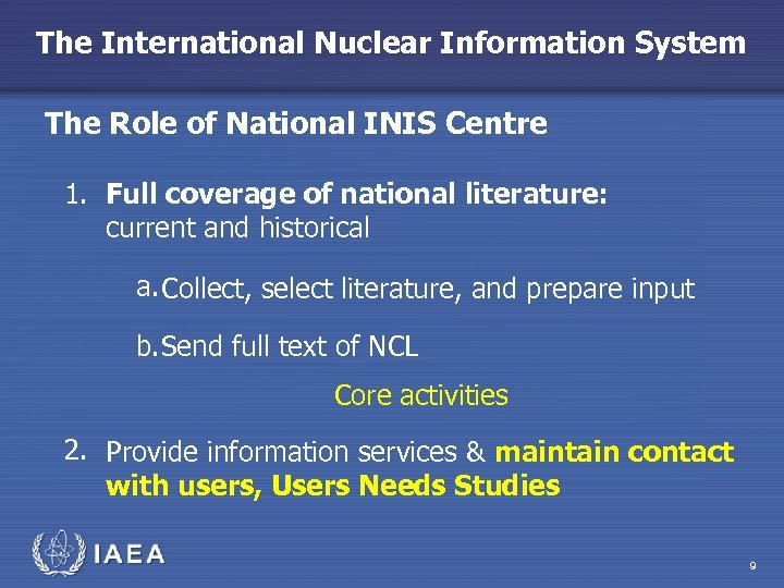 The International Nuclear Information System The Role of National INIS Centre 1. Full coverage