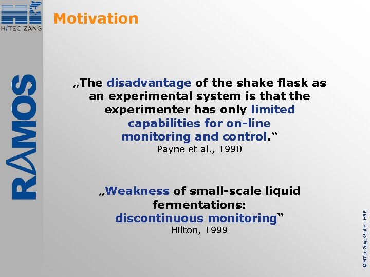 """Motivation """"The disadvantage of the shake flask as an experimental system is that the"""