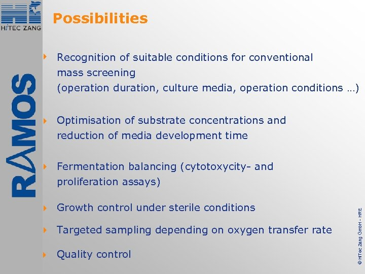 Possibilities 4 Recognition of suitable conditions for conventional mass screening (operation duration, culture media,