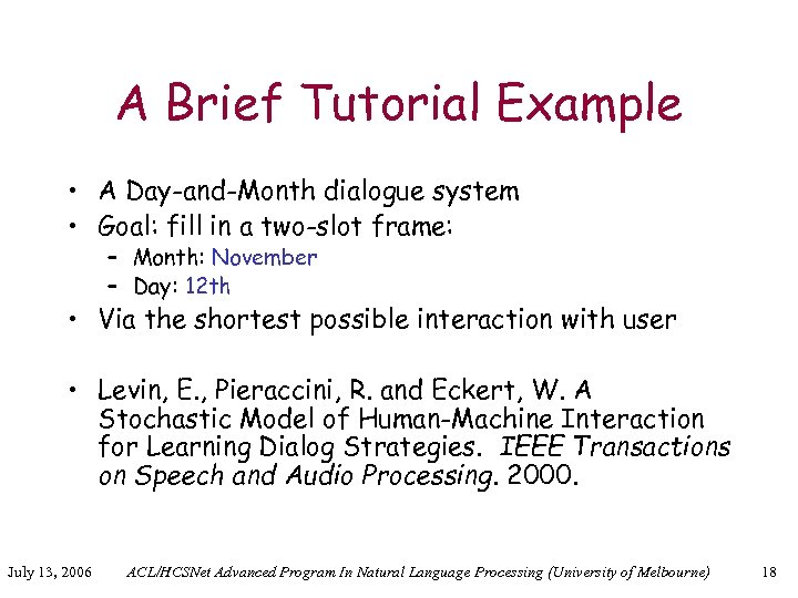 A Brief Tutorial Example • A Day-and-Month dialogue system • Goal: fill in a