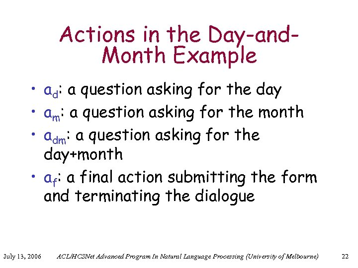 Actions in the Day-and. Month Example • ad: a question asking for the day