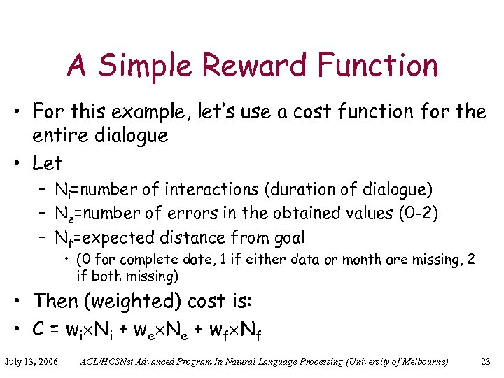 A Simple Reward Function • For this example, let's use a cost function for