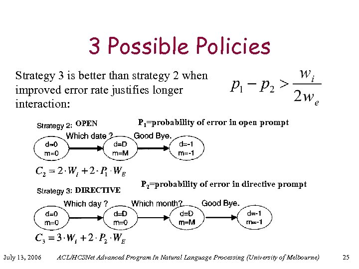 3 Possible Policies Strategy 3 is better than strategy 2 when improved error rate