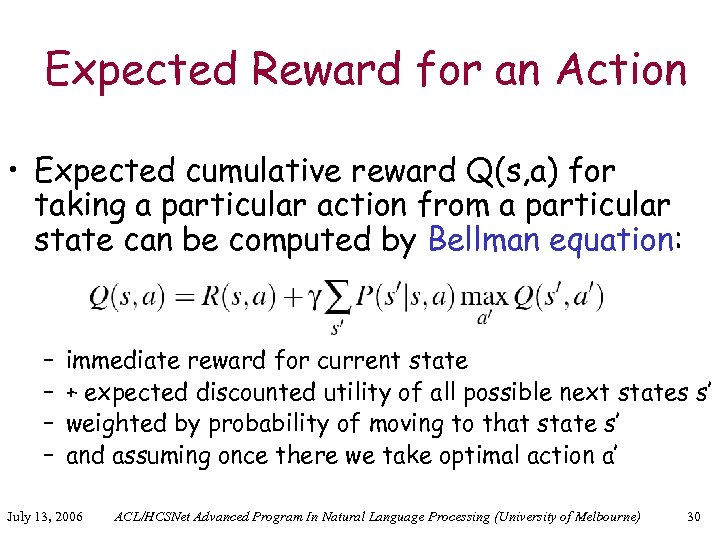 Expected Reward for an Action • Expected cumulative reward Q(s, a) for taking a