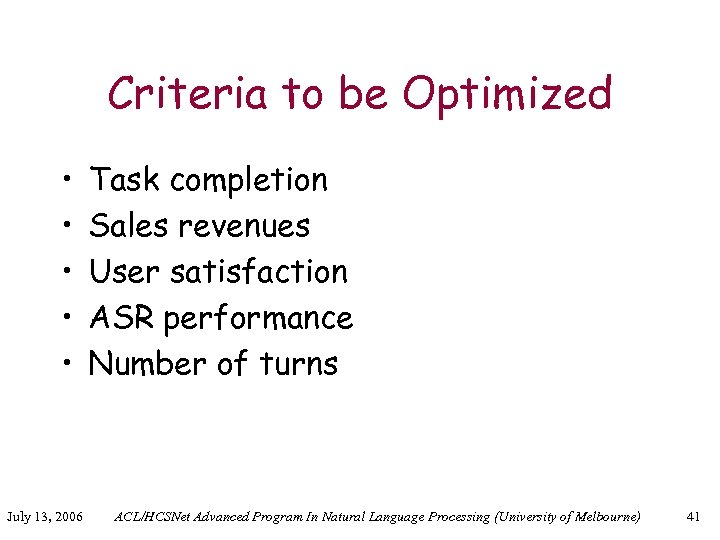 Criteria to be Optimized • • • July 13, 2006 Task completion Sales revenues
