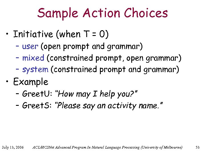 Sample Action Choices • Initiative (when T = 0) – user (open prompt and