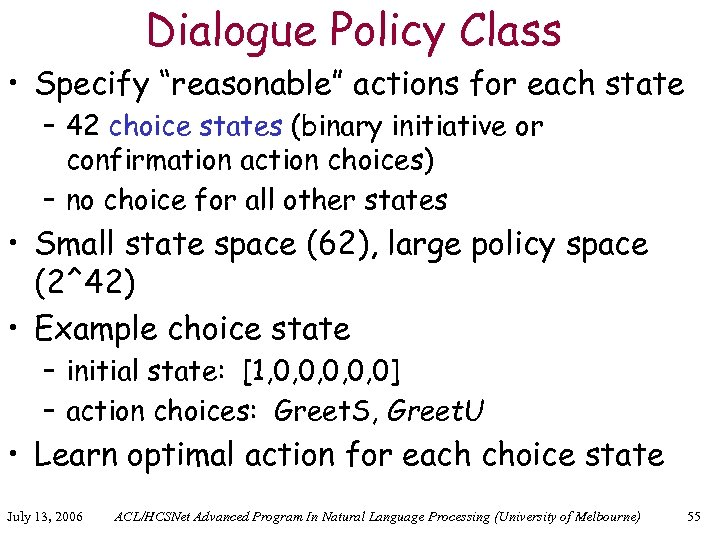 """Dialogue Policy Class • Specify """"reasonable"""" actions for each state – 42 choice states"""