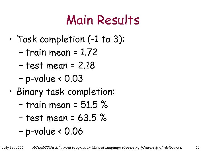 Main Results • Task completion (-1 to 3): – train mean = 1. 72