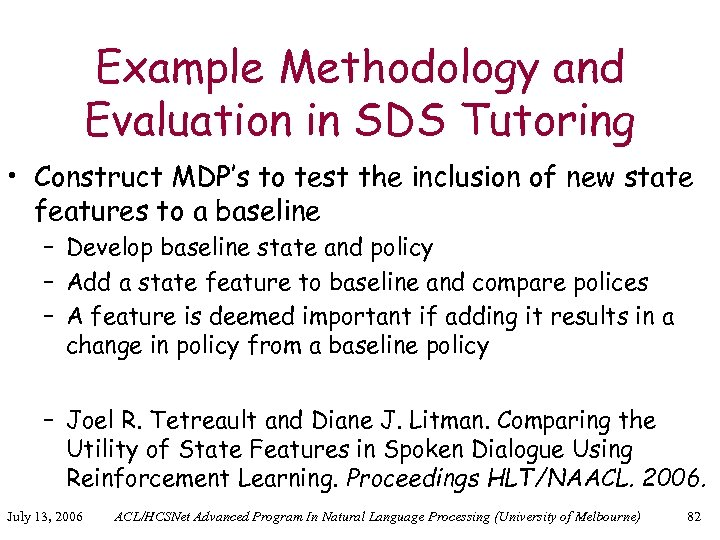Example Methodology and Evaluation in SDS Tutoring • Construct MDP's to test the inclusion