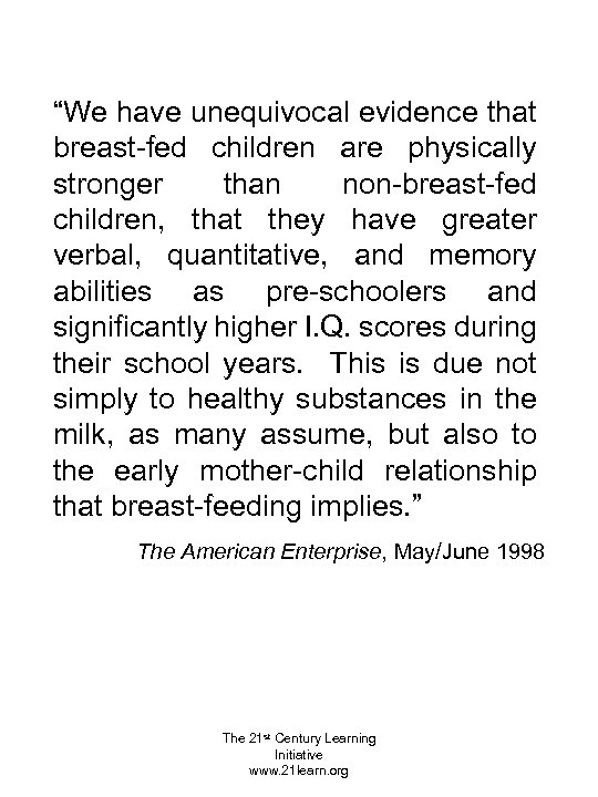 """""""We have unequivocal evidence that breast-fed children are physically stronger than non-breast-fed children, that"""
