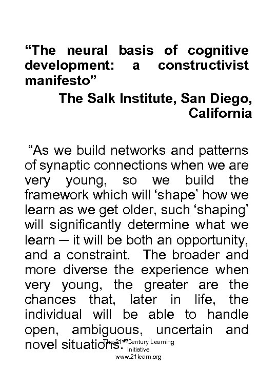 """The neural basis of cognitive development: a constructivist manifesto"" The Salk Institute, San Diego,"