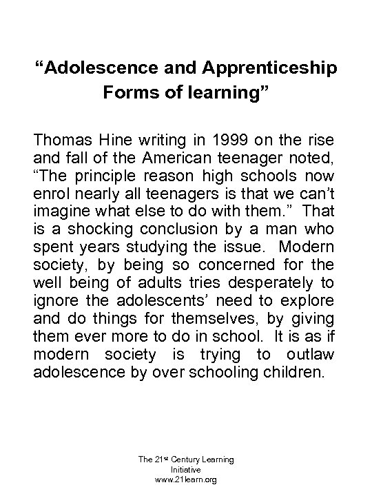 """""""Adolescence and Apprenticeship Forms of learning"""" Thomas Hine writing in 1999 on the rise"""