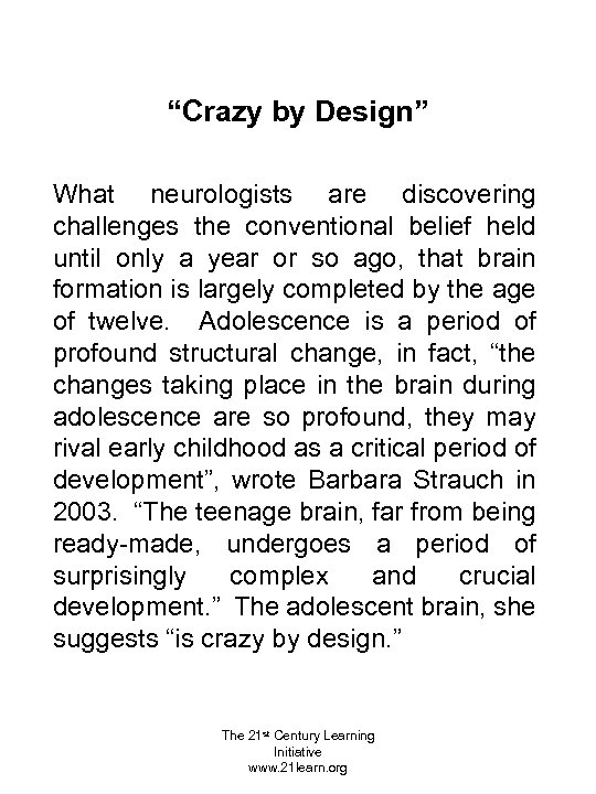 """""""Crazy by Design"""" What neurologists are discovering challenges the conventional belief held until only"""